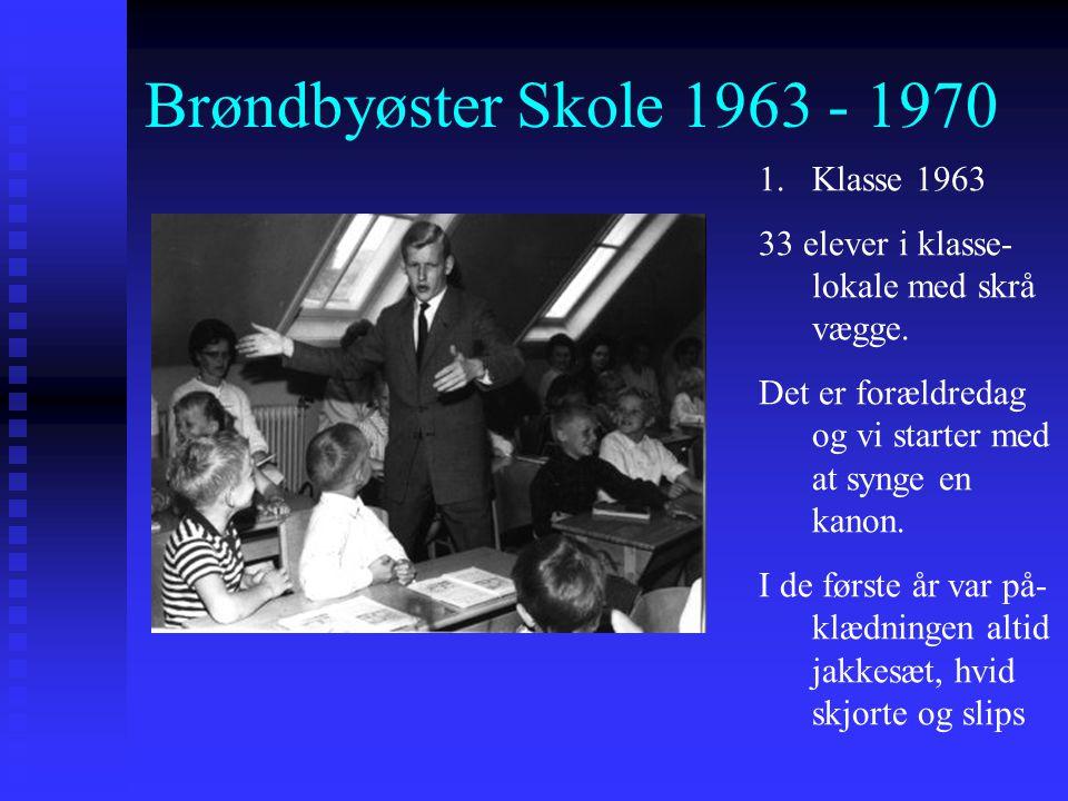 Brøndbyøster Skole 1963 - 1970 Klasse 1963