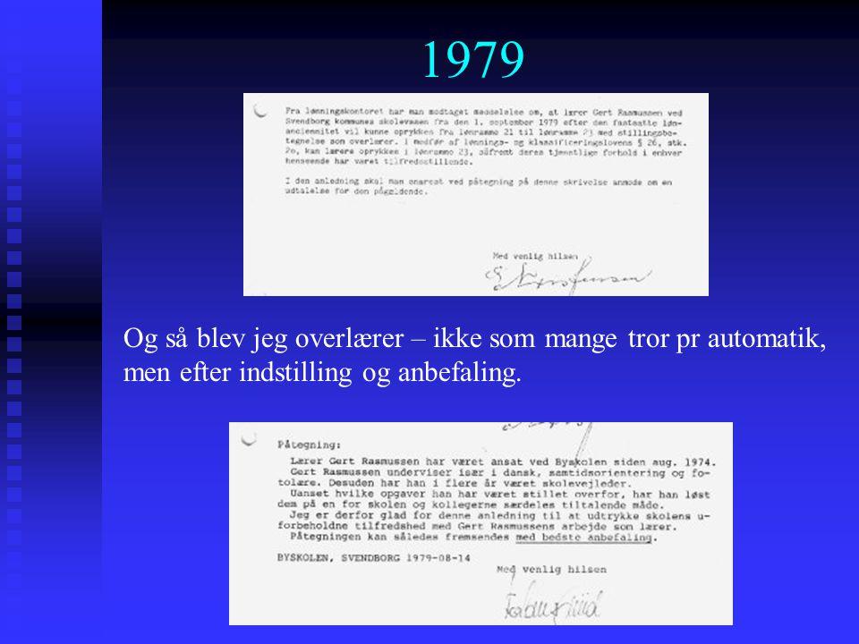 1979 Og så blev jeg overlærer – ikke som mange tror pr automatik, men efter indstilling og anbefaling.