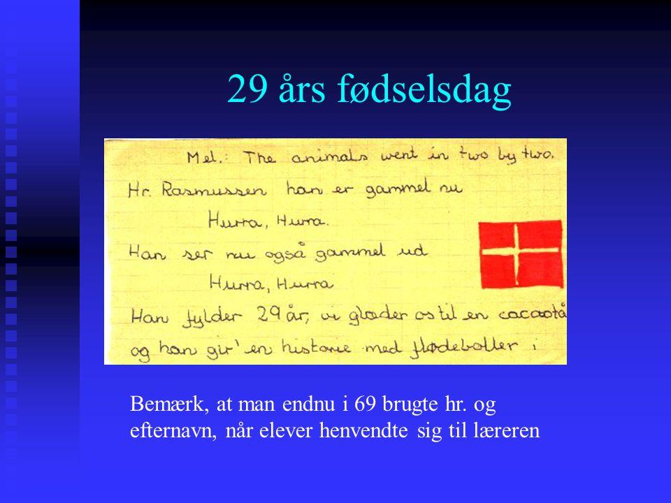 29 års fødselsdag Bemærk, at man endnu i 69 brugte hr.