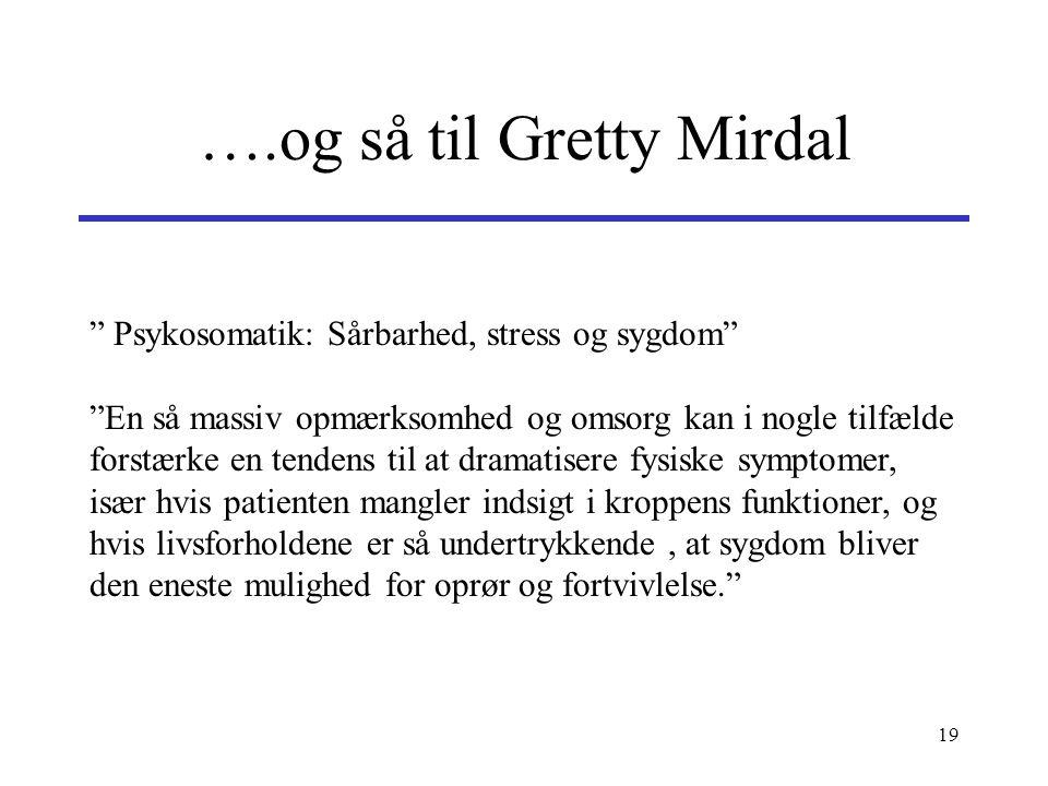 ….og så til Gretty Mirdal