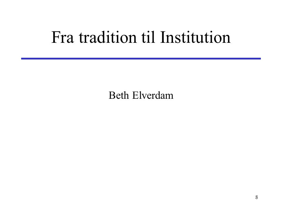 Fra tradition til Institution