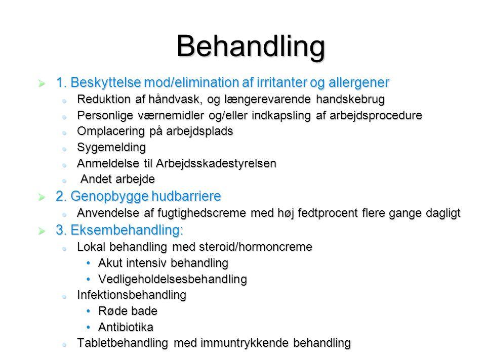 Behandling 1. Beskyttelse mod/elimination af irritanter og allergener