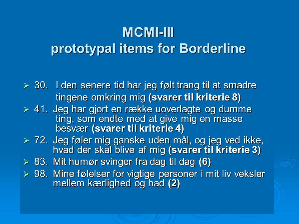 MCMI-III prototypal items for Borderline