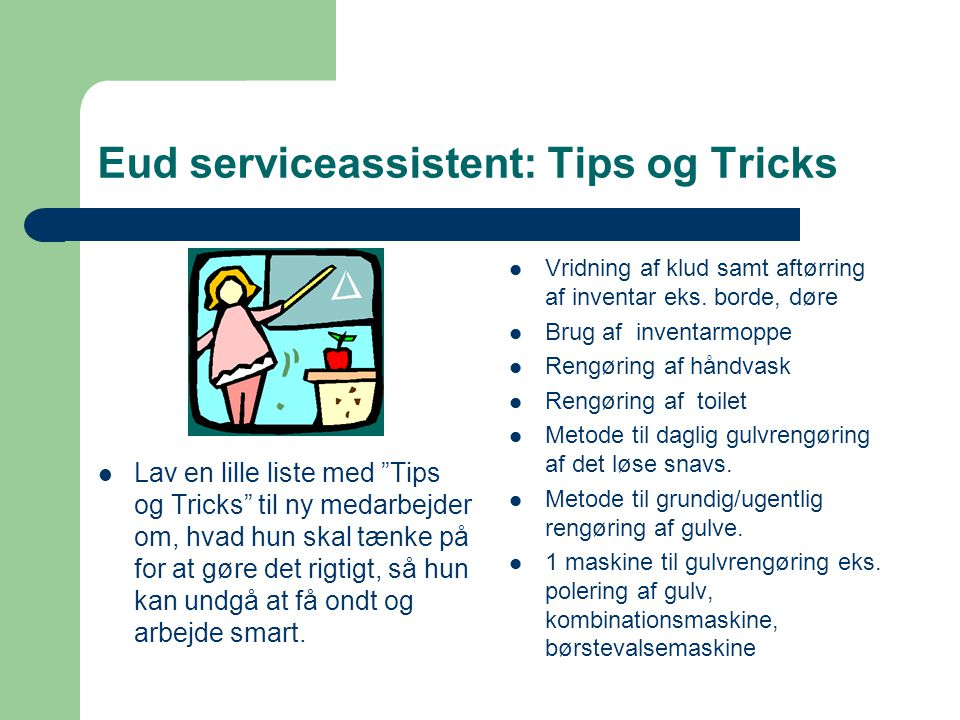 Eud serviceassistent: Tips og Tricks