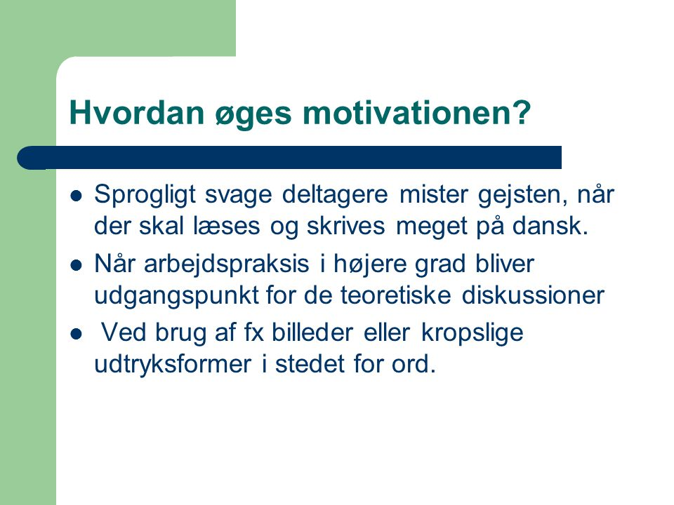 Hvordan øges motivationen