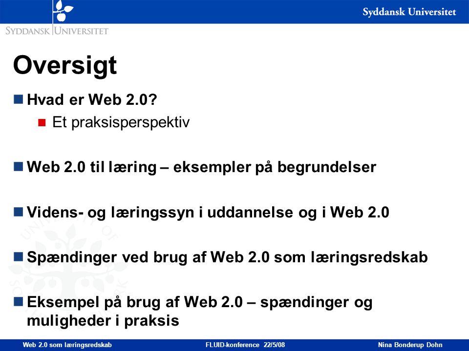 Web 2.0 som læringsredskab FLUID-konference 22/5/08 Nina Bonderup Dohn