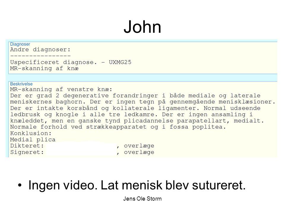 John Ingen video. Lat menisk blev sutureret. Jens Ole Storm