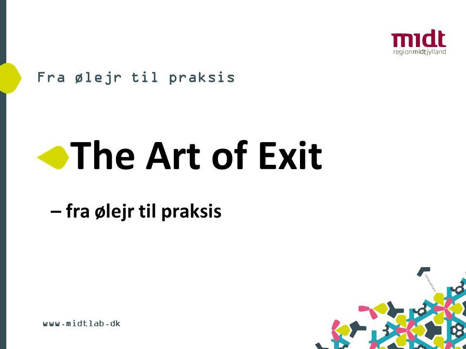 Fra ølejr til praksis The Art of Exit – fra ølejr til praksis