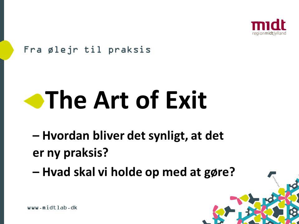 The Art of Exit – Hvordan bliver det synligt, at det er ny praksis