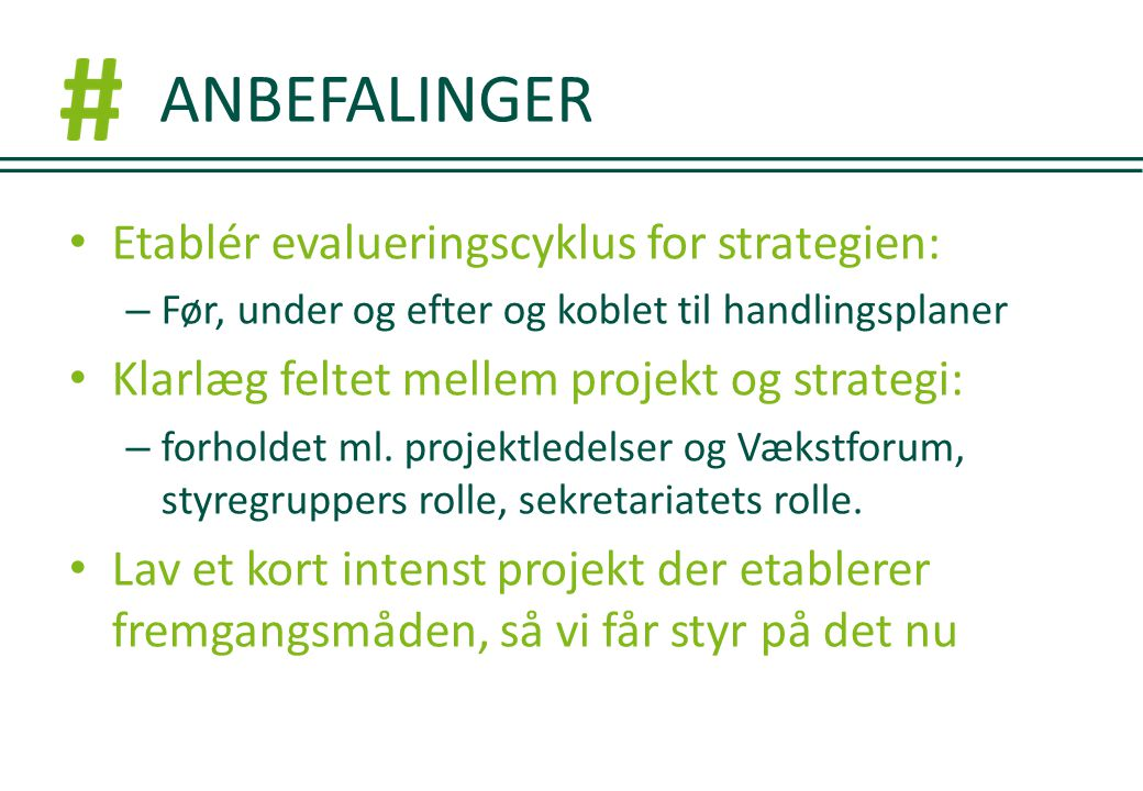 ANBEFALINGER Etablér evalueringscyklus for strategien: