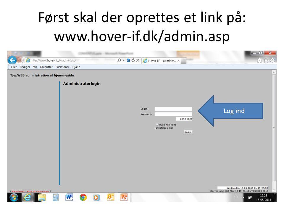 Først skal der oprettes et link på: www.hover-if.dk/admin.asp