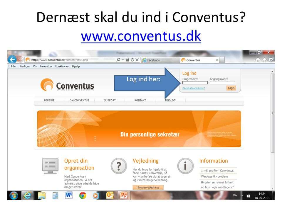 Dernæst skal du ind i Conventus www.conventus.dk