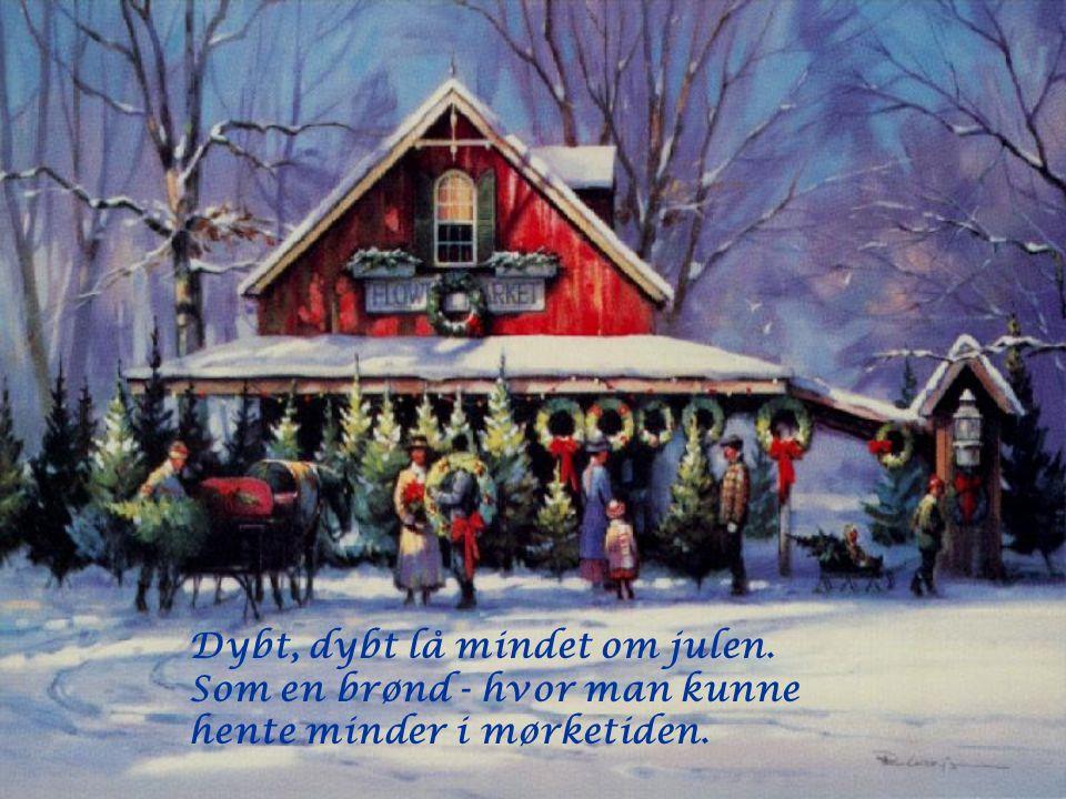 Dybt, dybt lå mindet om julen