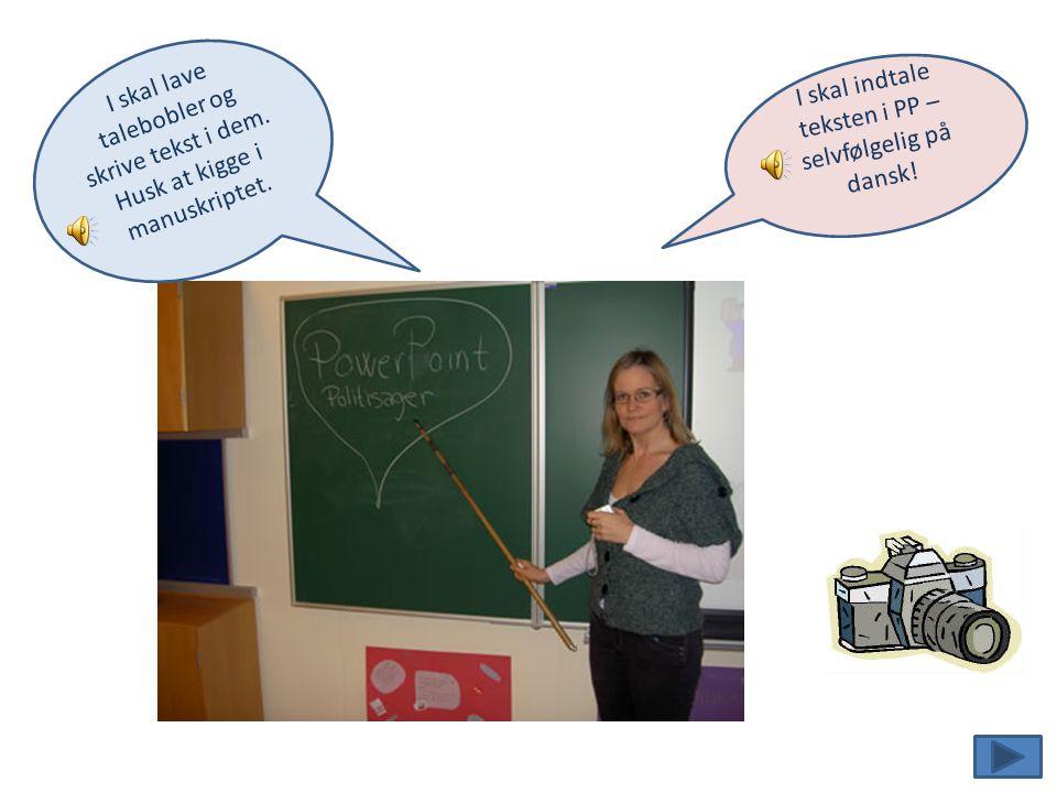I skal indtale teksten i PP – selvfølgelig på dansk!