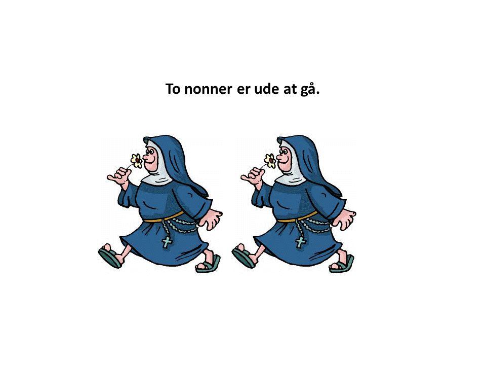 To nonner er ude at gå.