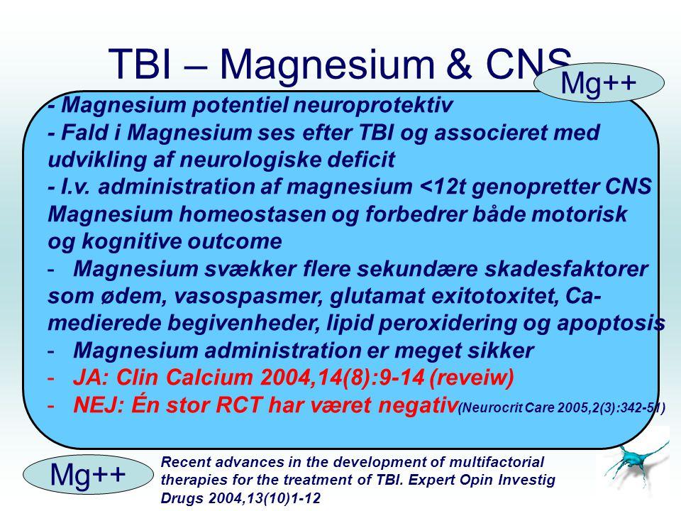 TBI – Magnesium & CNS Mg++ Mg++ - Magnesium potentiel neuroprotektiv