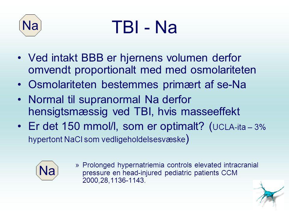 TBI - Na Na. Ved intakt BBB er hjernens volumen derfor omvendt proportionalt med med osmolariteten.