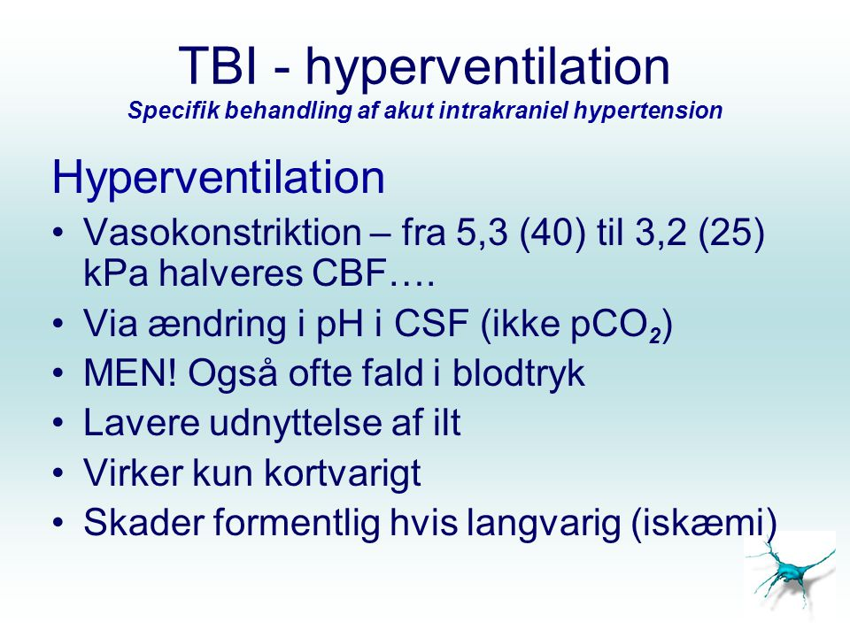 TBI - hyperventilation Specifik behandling af akut intrakraniel hypertension