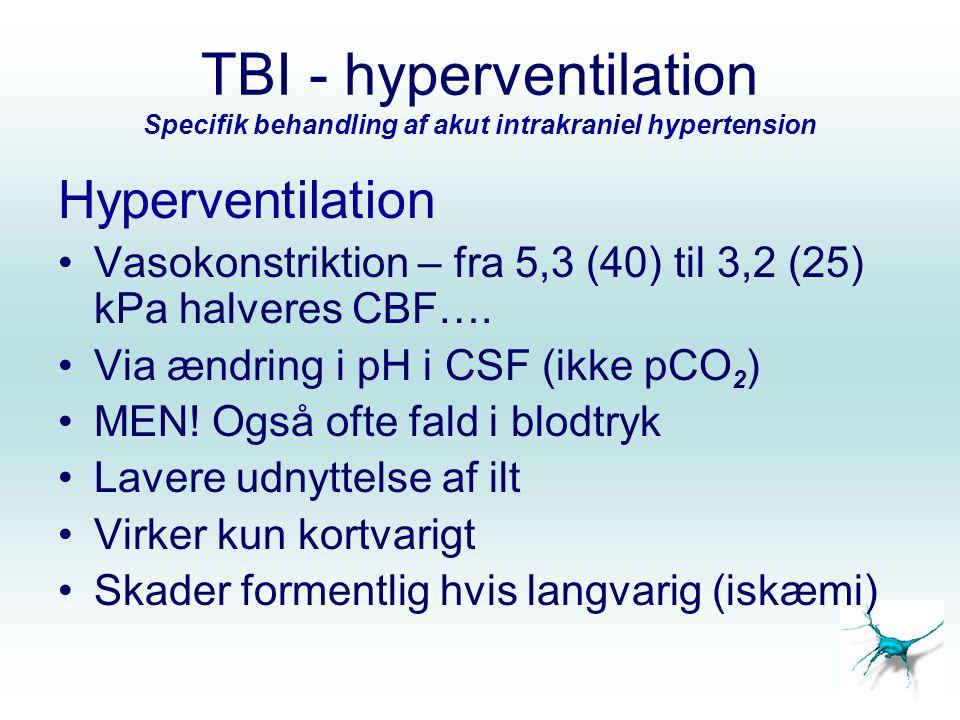 TBI - hyperventilation Specifik behandling af akut intrakraniel hypertension