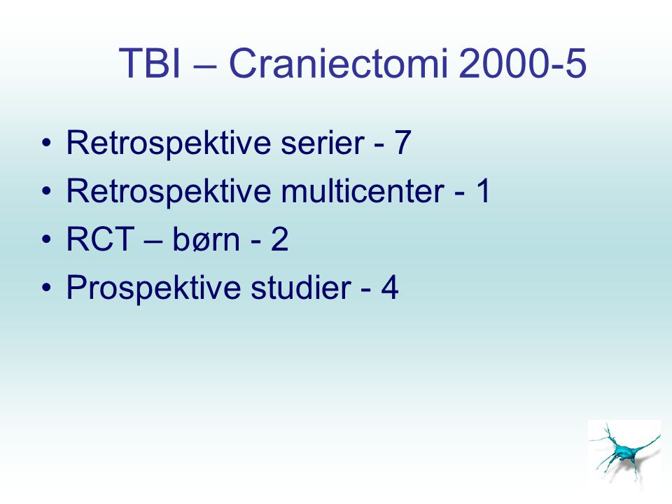 TBI – Craniectomi 2000-5 Retrospektive serier - 7
