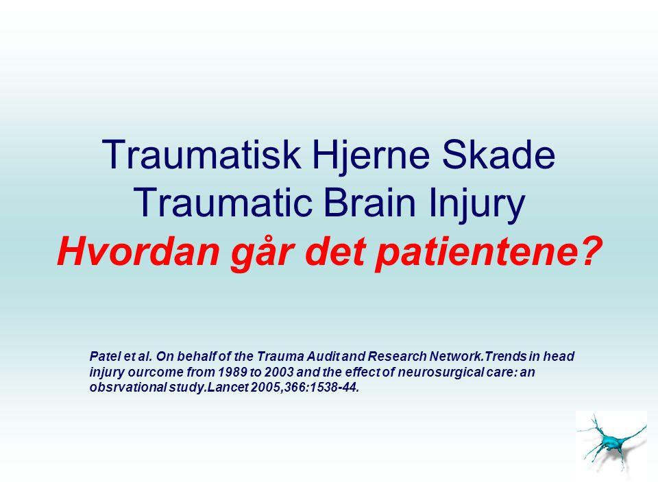 Traumatisk Hjerne Skade Traumatic Brain Injury Hvordan går det patientene