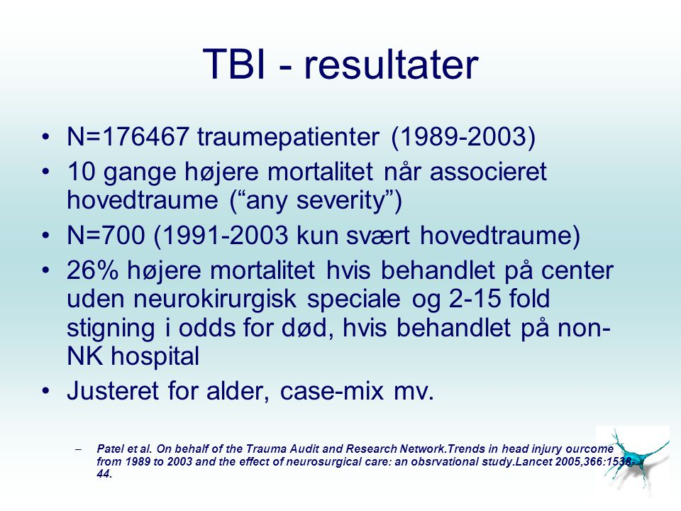TBI - resultater N=176467 traumepatienter (1989-2003)