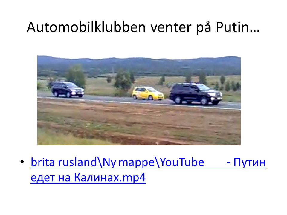 Automobilklubben venter på Putin…