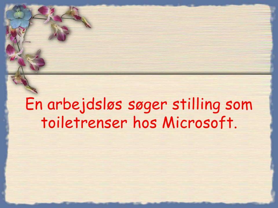 En arbejdsløs søger stilling som toiletrenser hos Microsoft.