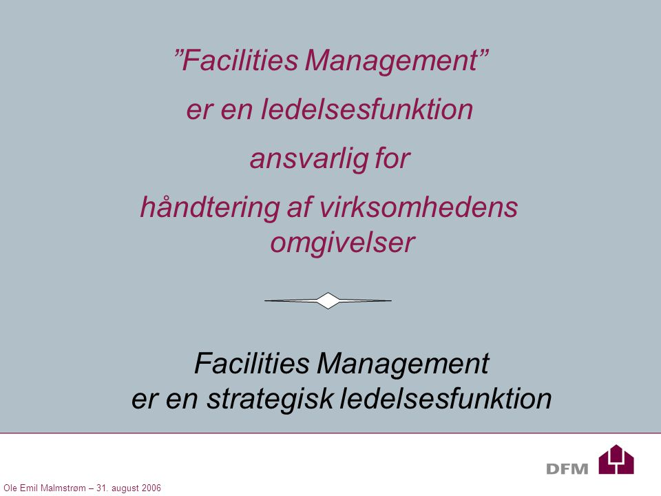 Facilities Management er en ledelsesfunktion ansvarlig for
