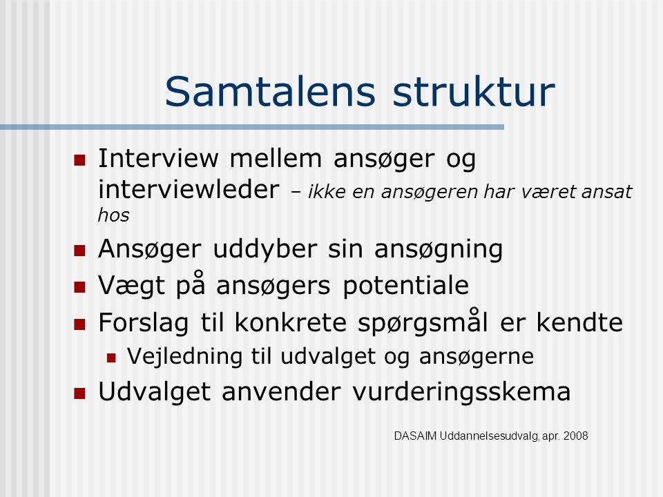 Samtalens struktur Interview mellem ansøger og interviewleder – ikke en ansøgeren har været ansat hos.