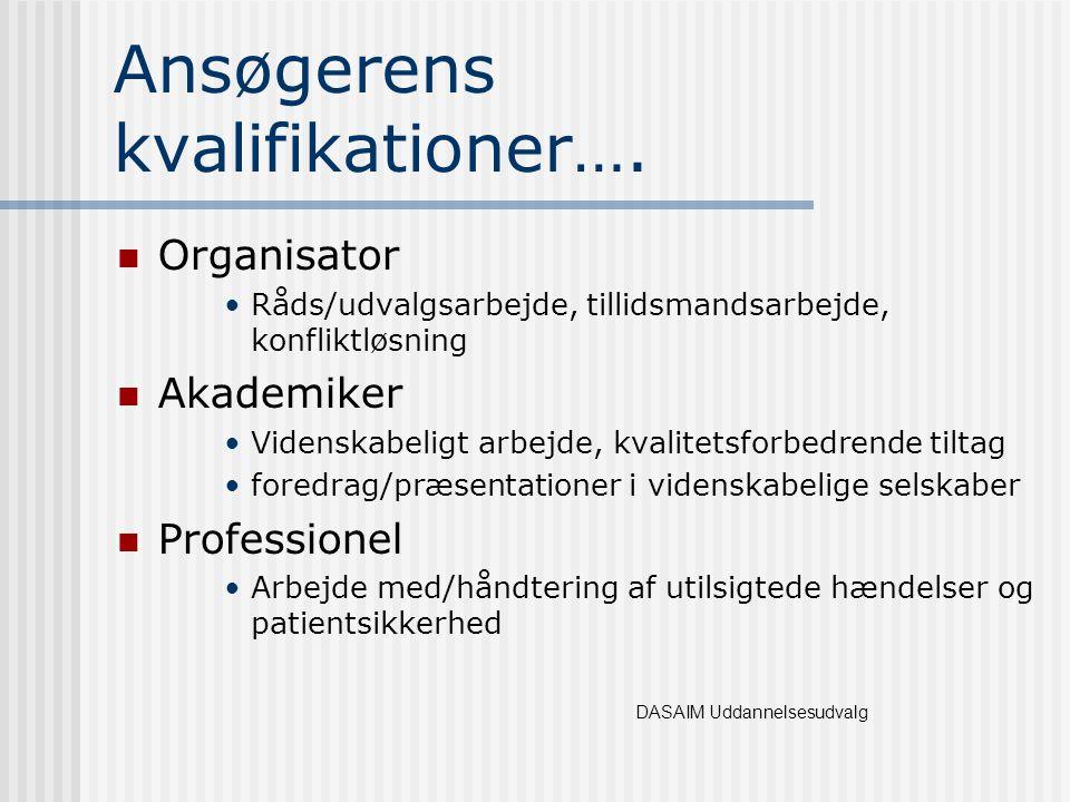 Ansøgerens kvalifikationer….