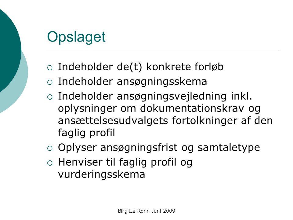 Opslaget Indeholder de(t) konkrete forløb Indeholder ansøgningsskema