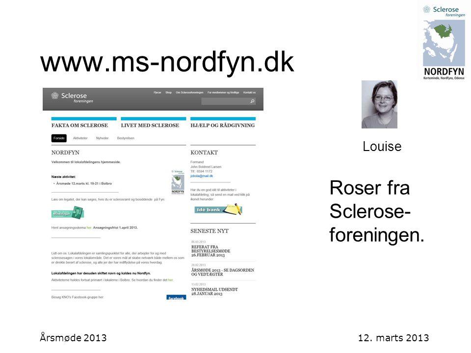 www.ms-nordfyn.dk Roser fra Sclerose-foreningen. Louise Årsmøde 2013