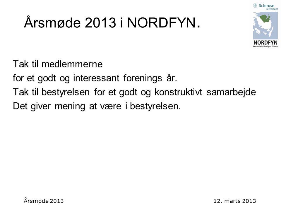 Årsmøde 2013 i NORDFYN. Tak til medlemmerne