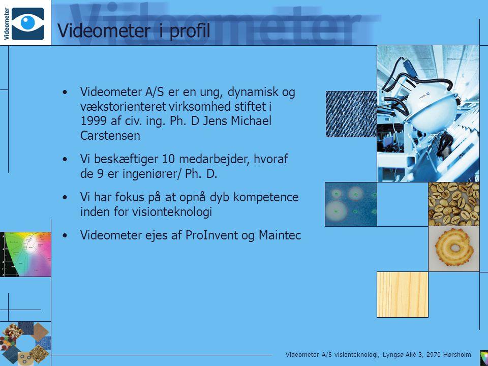 Videometer i profil Videometer A/S er en ung, dynamisk og vækstorienteret virksomhed stiftet i 1999 af civ. ing. Ph. D Jens Michael Carstensen.