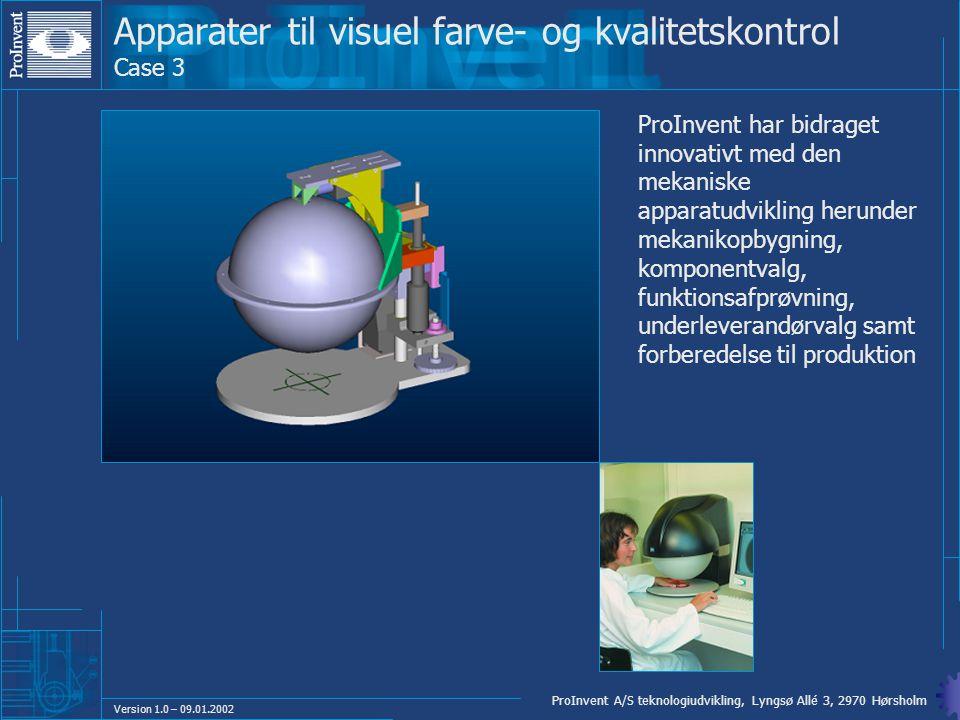 Apparater til visuel farve- og kvalitetskontrol Case 3