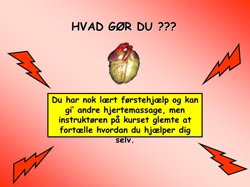 HVAD GØR DU