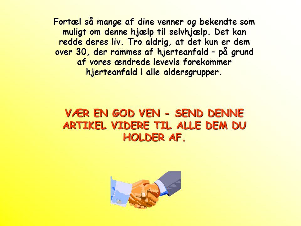 VÆR EN GOD VEN - SEND DENNE ARTIKEL VIDERE TIL ALLE DEM DU HOLDER AF.