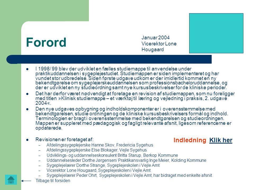 Forord Indledning Klik her Januar 2004 Vicerektor Lone Hougaard