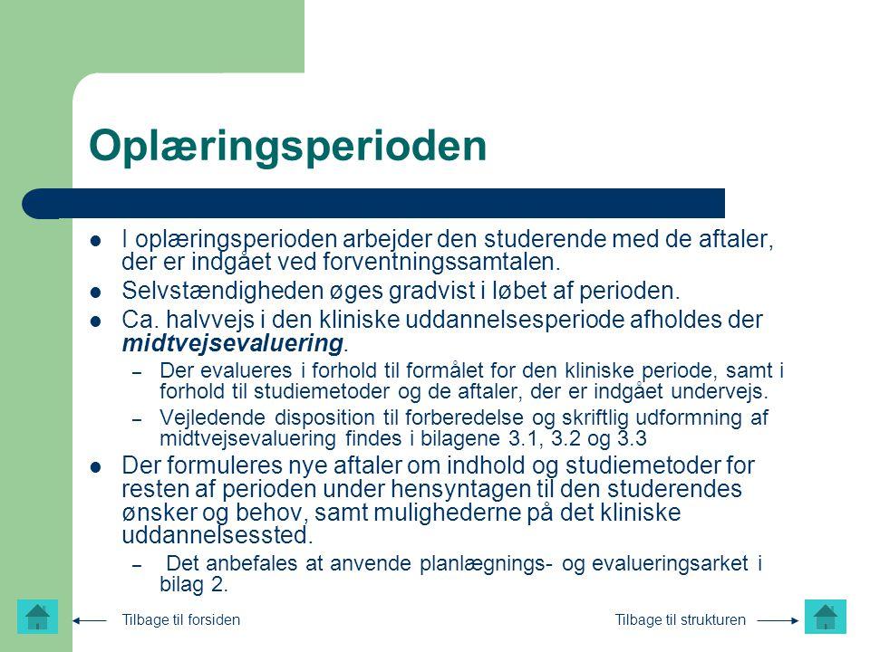 Oplæringsperioden I oplæringsperioden arbejder den studerende med de aftaler, der er indgået ved forventningssamtalen.