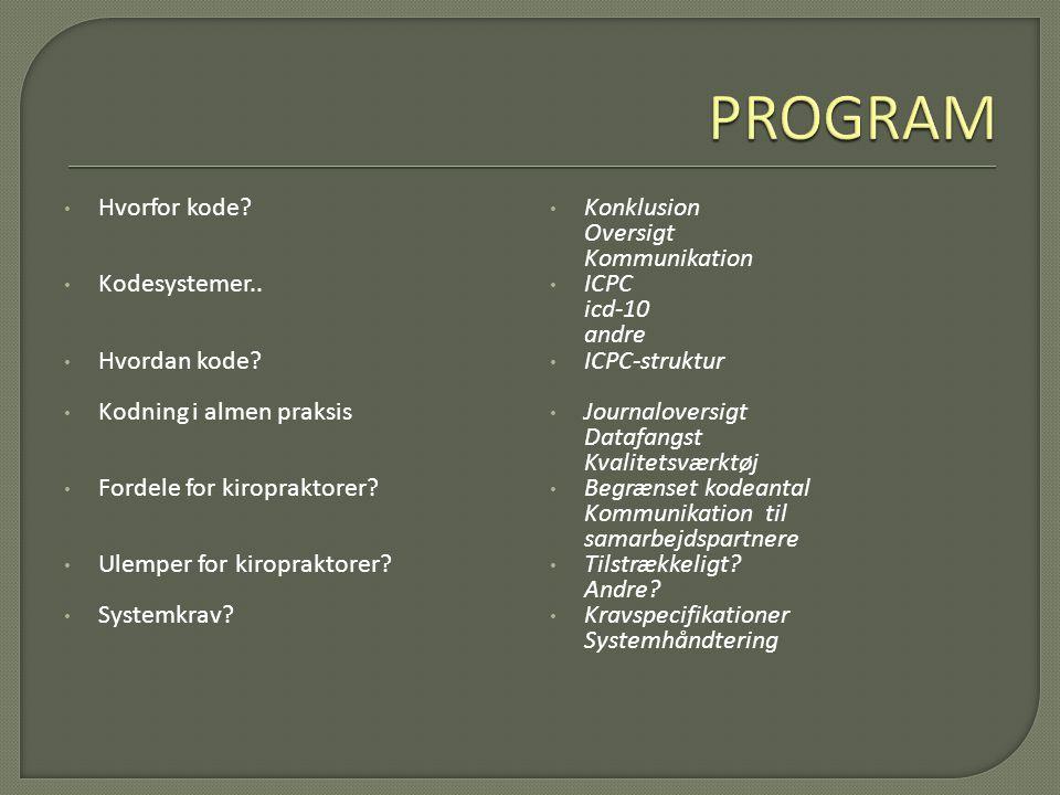 PROGRAM Hvorfor kode Kodesystemer.. Hvordan kode