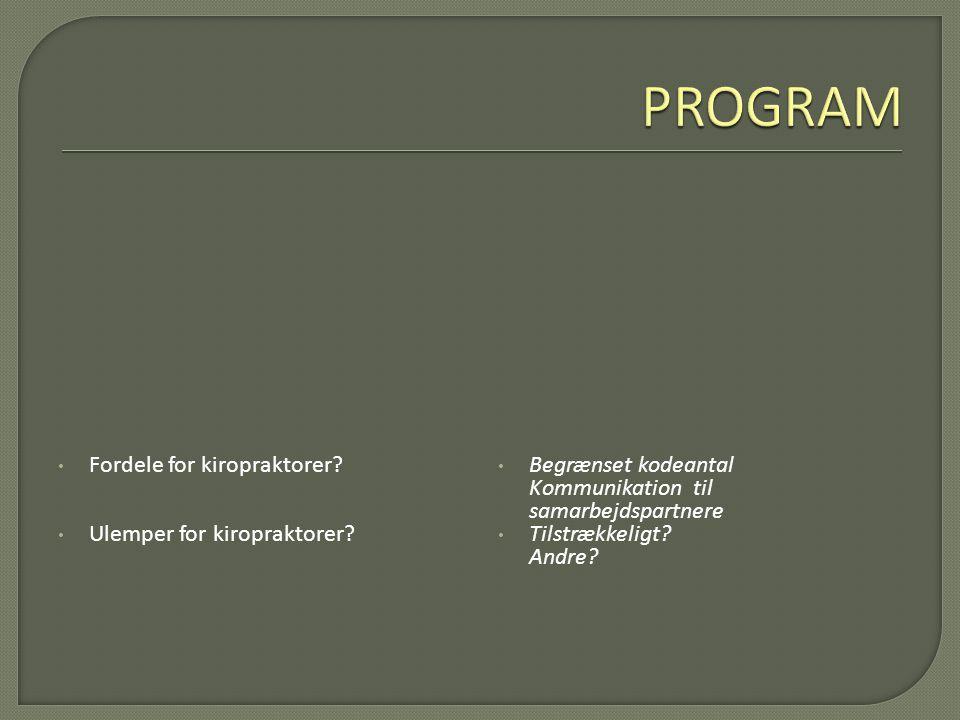 PROGRAM Fordele for kiropraktorer Ulemper for kiropraktorer