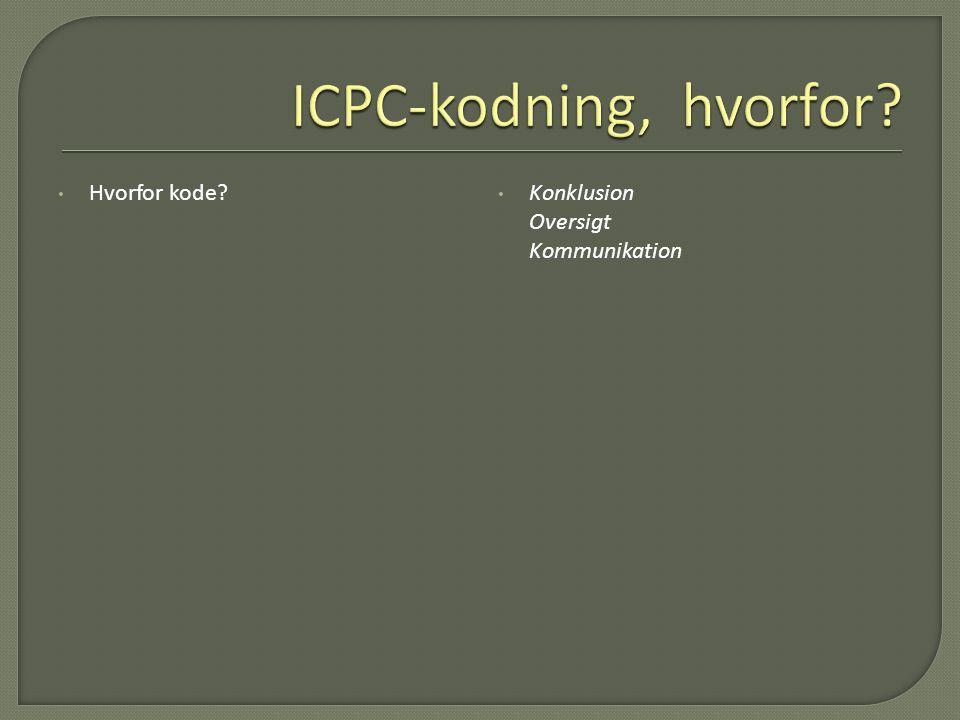 ICPC-kodning, hvorfor Hvorfor kode Konklusion Oversigt Kommunikation