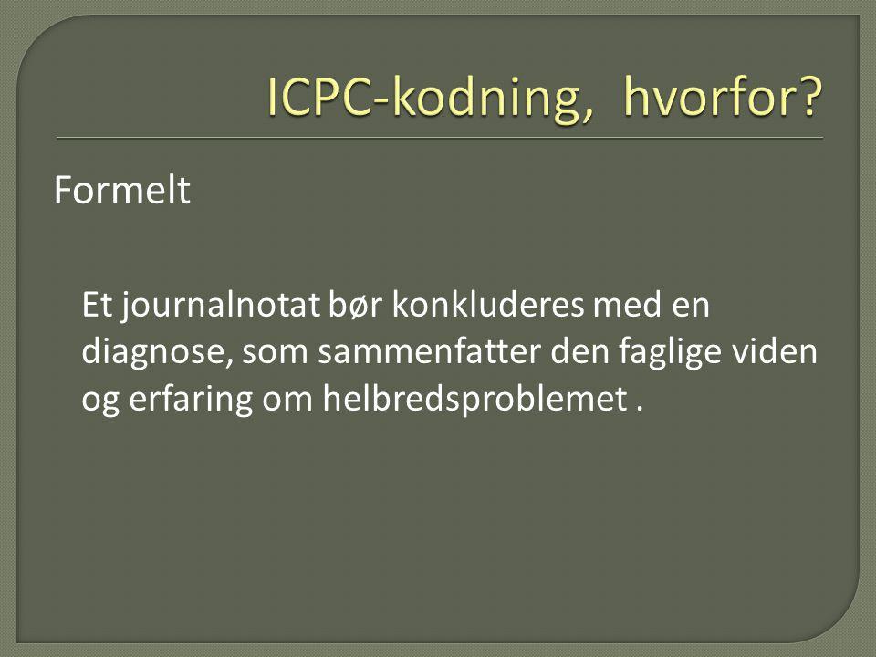 ICPC-kodning, hvorfor Formelt