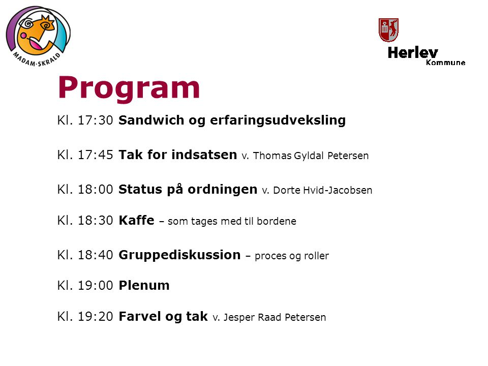 Program Kl. 17:30 Sandwich og erfaringsudveksling