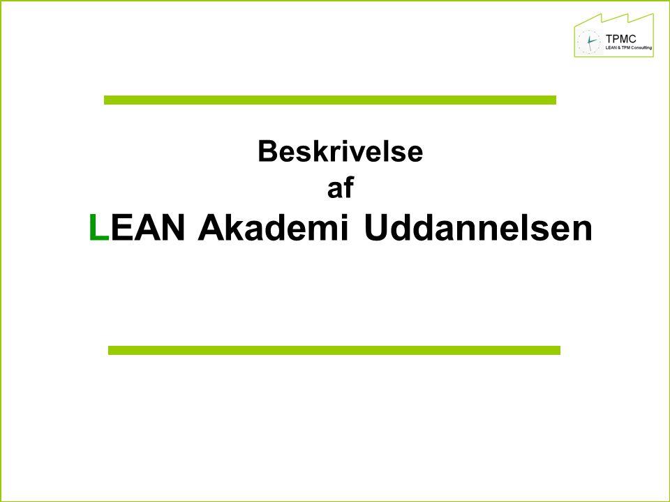 Beskrivelse af LEAN Akademi Uddannelsen