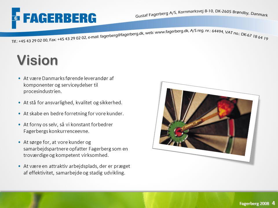 Vision At være Danmarks førende leverandør af komponenter og serviceydelser til procesindustrien.