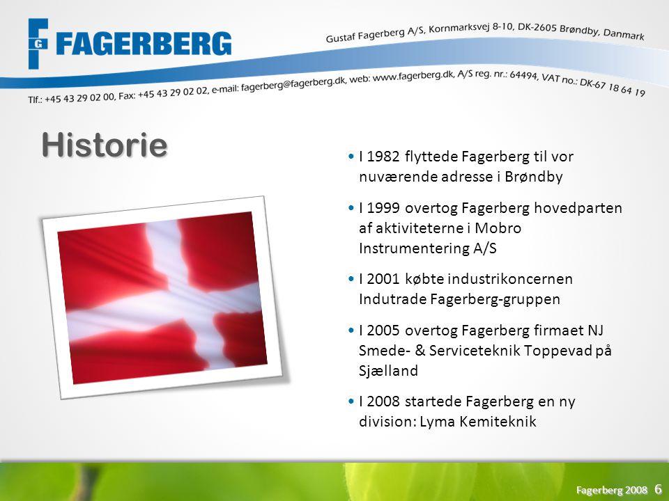 Historie I 1982 flyttede Fagerberg til vor nuværende adresse i Brøndby
