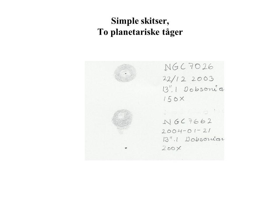 Simple skitser, To planetariske tåger