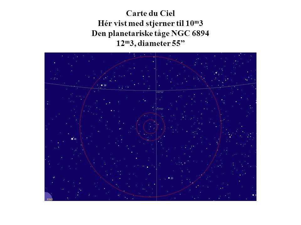 Carte du Ciel Hér vist med stjerner til 10m3 Den planetariske tåge NGC 6894 12m3, diameter 55